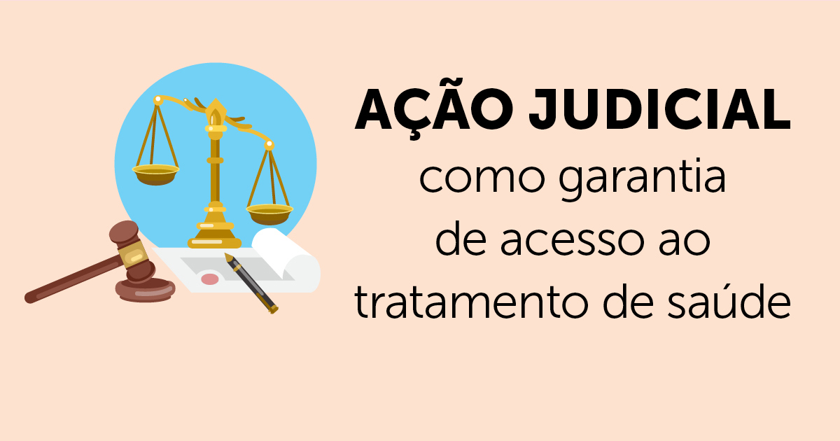Ação judicial como garantia de acesso ao tratamento